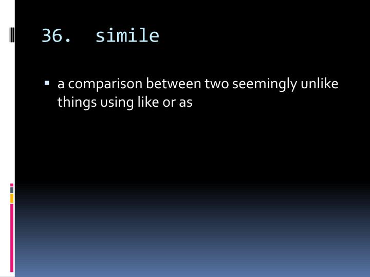 36.  simile