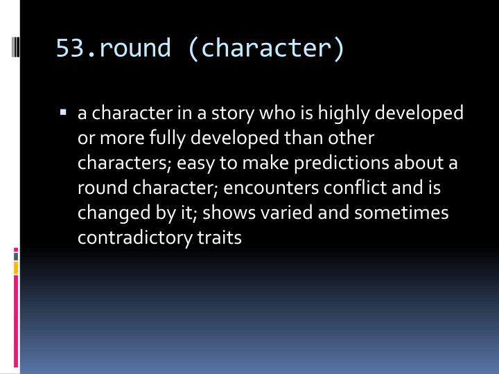 53.round (character)