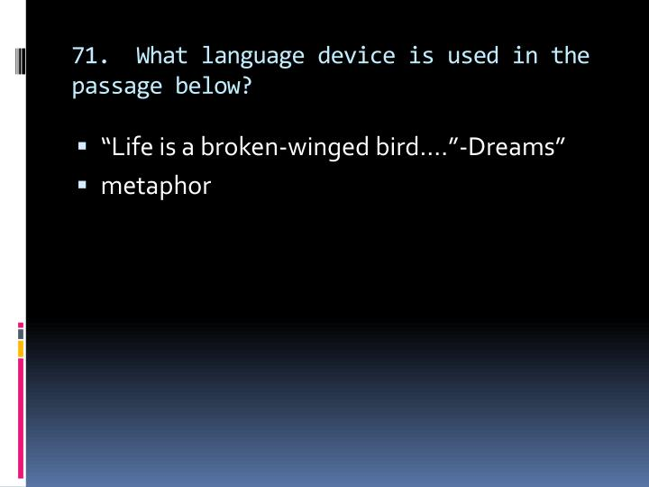 71.  What language device is used in the passage below?