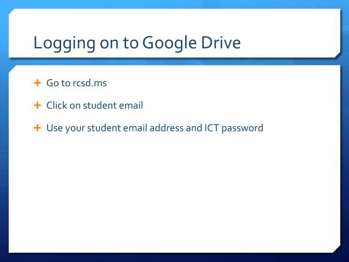 Logging on to Google Drive