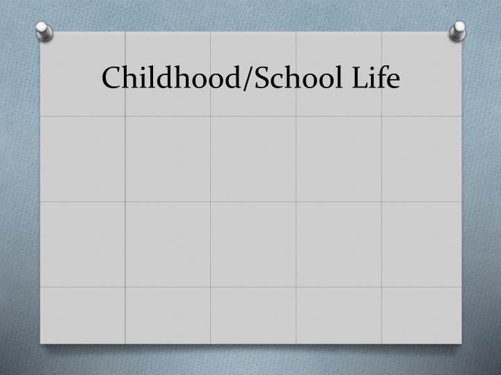 Childhood/School Life