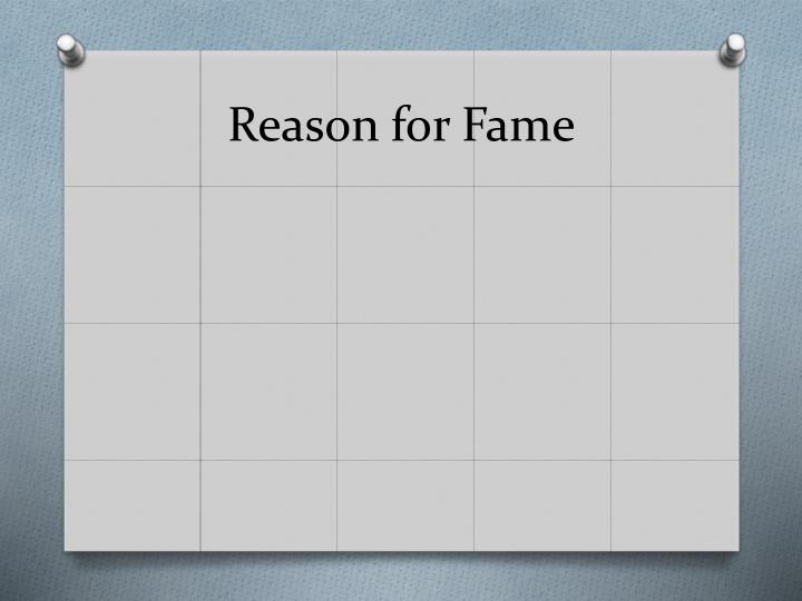 Reason for Fame