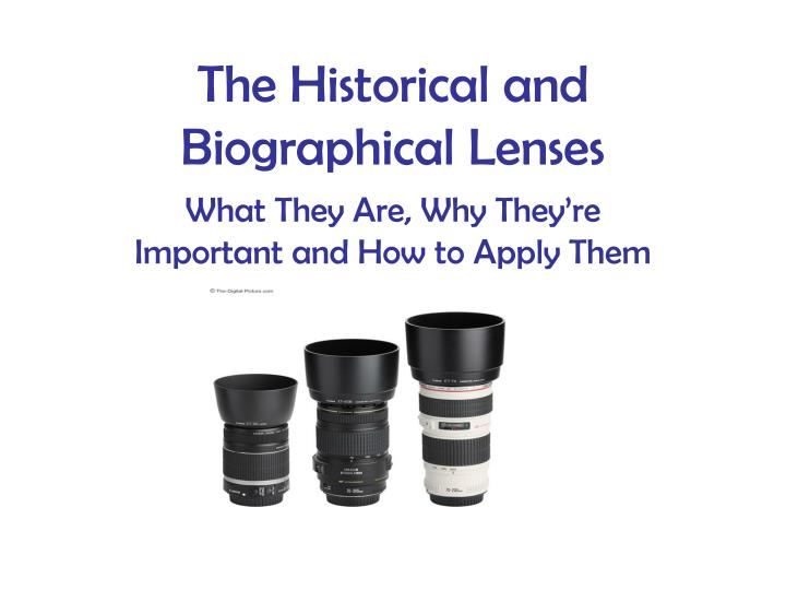 the historical and biographical lenses n.