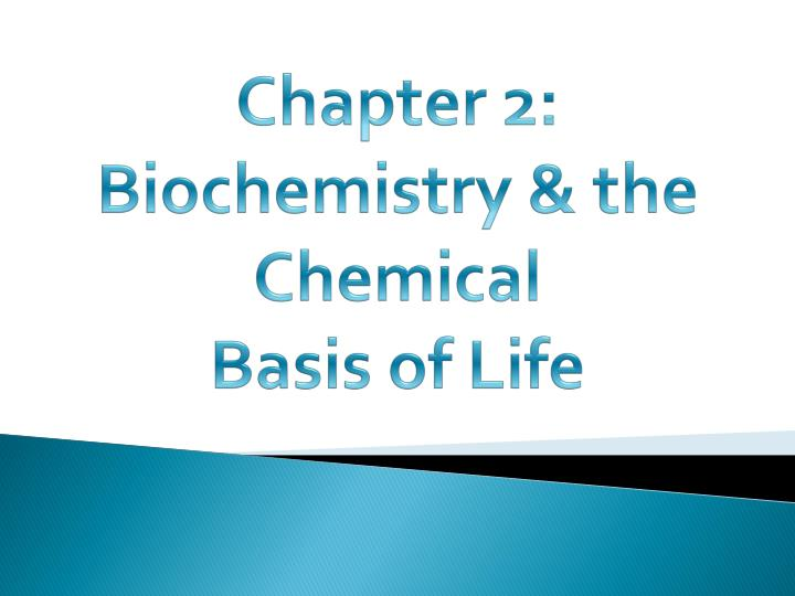 chapter 2 biochemistry the chemical basis of life n.