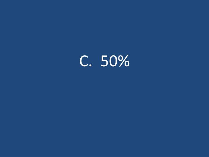 C.  50%