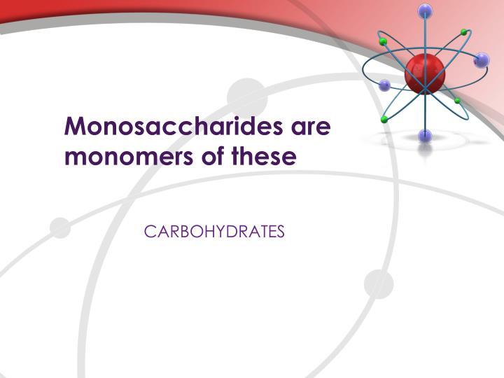 Monosaccharides