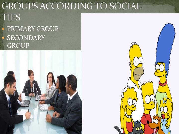 GROUPS ACCORDING TO SOCIAL TIES