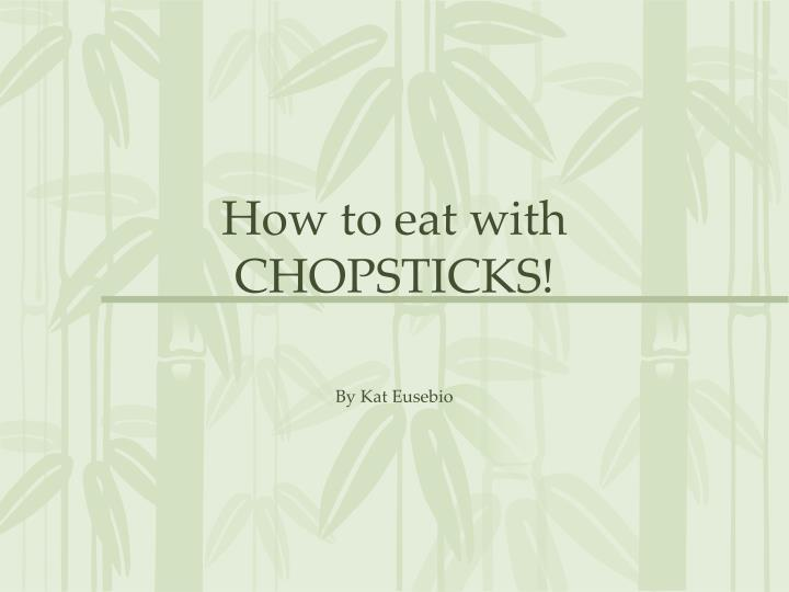 how to eat with chopsticks n.