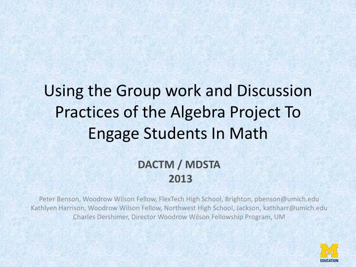 PPT - Using the Group work and Discussion Practices of the Algebra ...