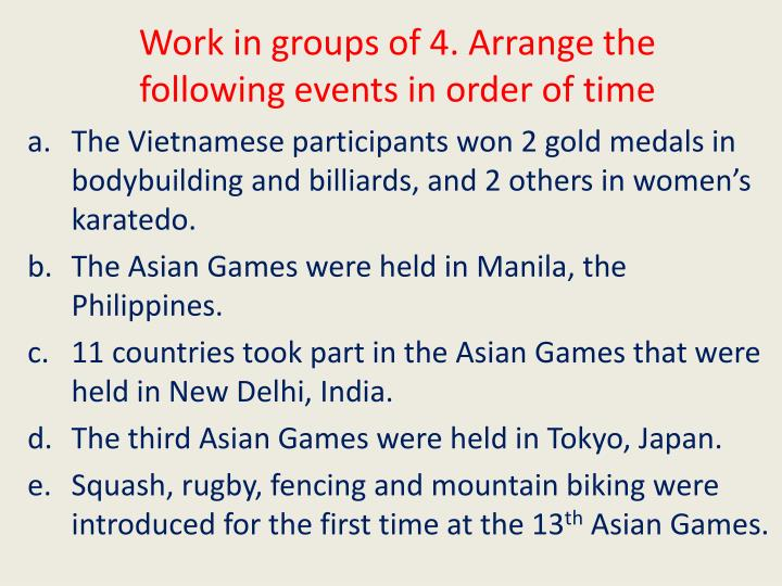 Work in groups of 4 arrange the following events in order of time
