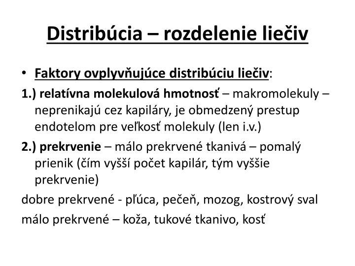Distribúcia – rozdelenie liečiv