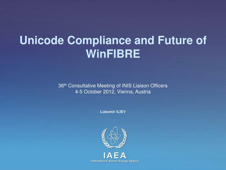 unicode compliance and future of winfibre n.