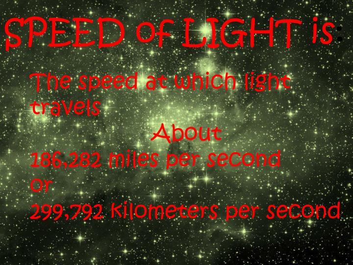 SPEED of LIGHT is