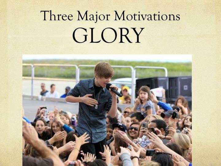 Three Major Motivations