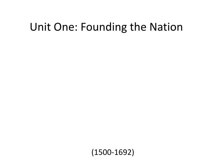 unit one founding the nation n.