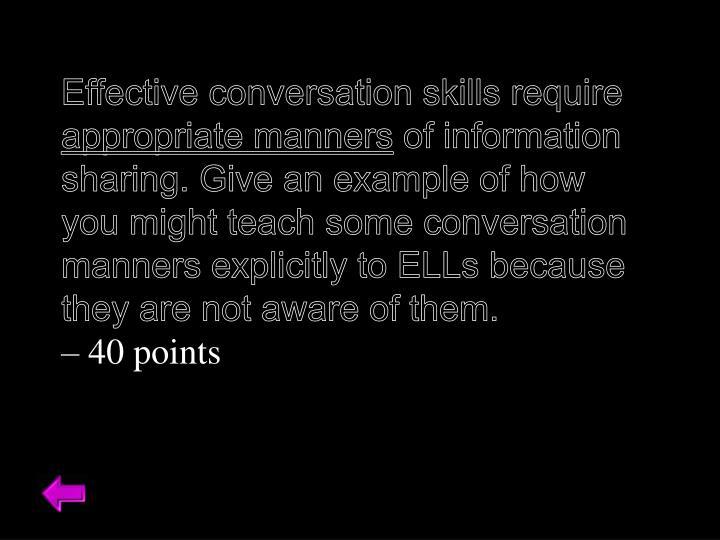 Effective conversation skills require