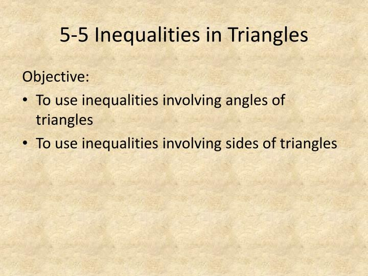 5-5 Inequalities in Triangles