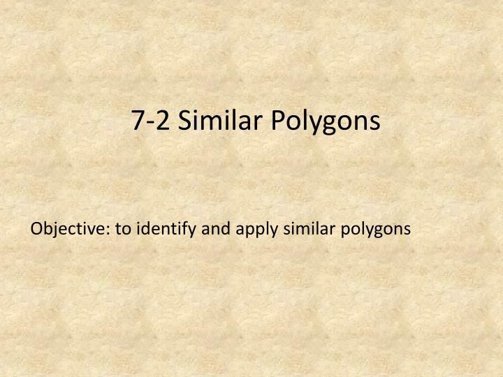 7-2 Similar Polygons