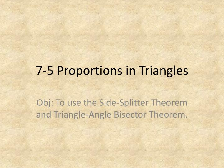 7-5 Proportions in Triangles