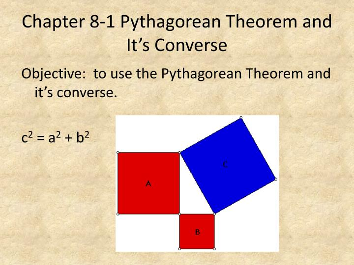 Chapter 8-1 Pythagorean Theorem and It's Converse