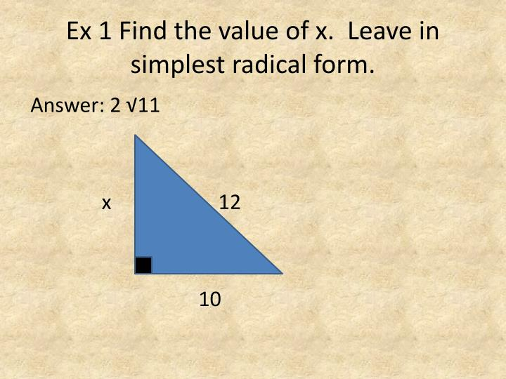 Ex 1 Find the value of x.  Leave in simplest radical form.