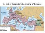3 end of expansion beginning of defense