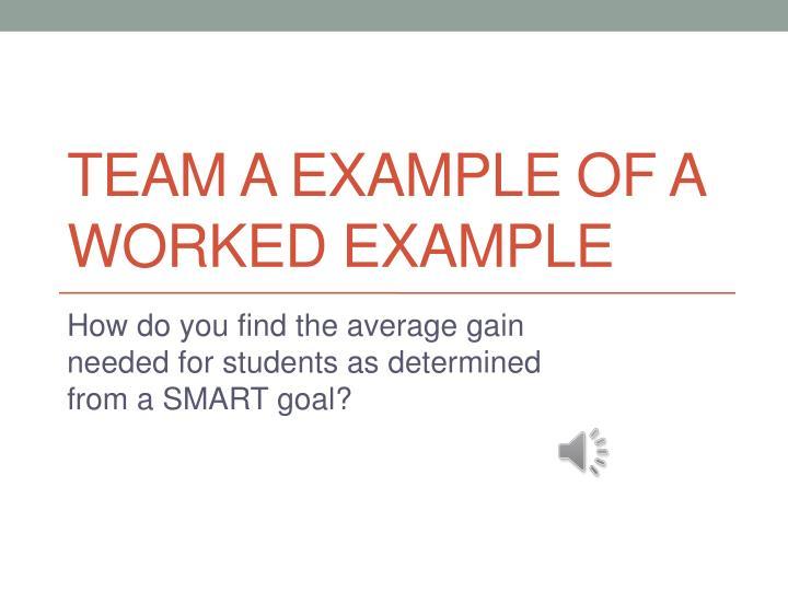team a example of a worked example n.