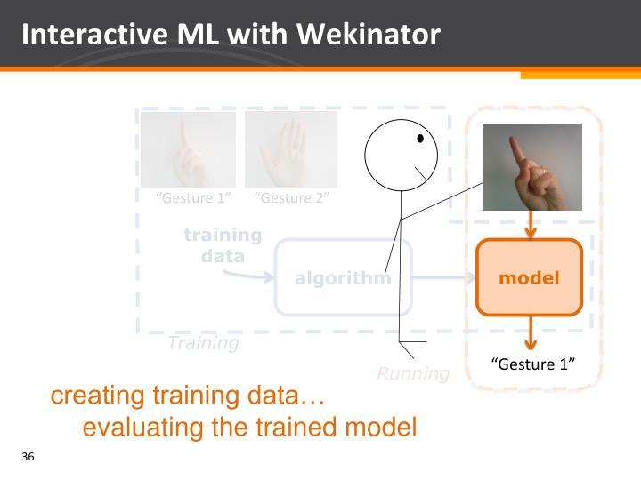 Interactive ML with Wekinator