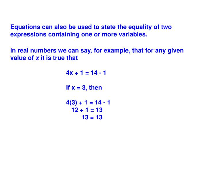 Equations can also be used to state the equality of two