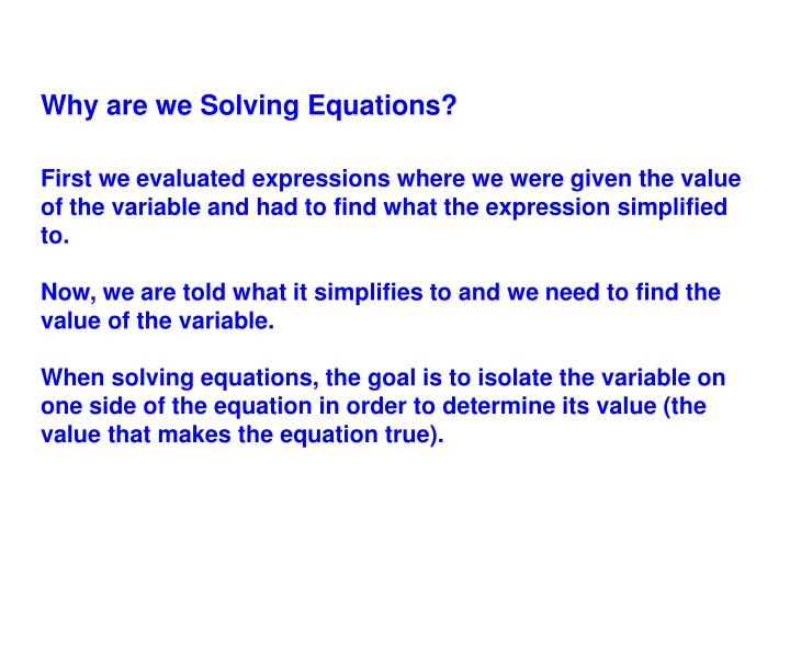 Why are we Solving Equations?