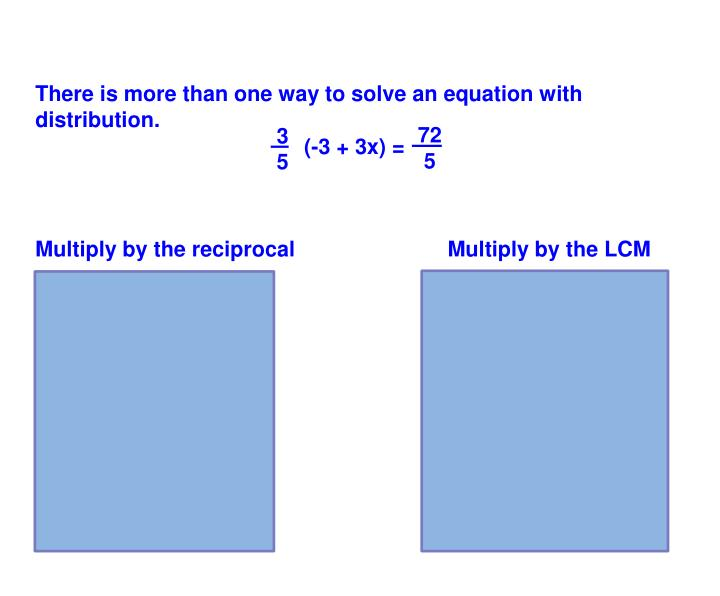 There is more than one way to solve an equation with distribution.