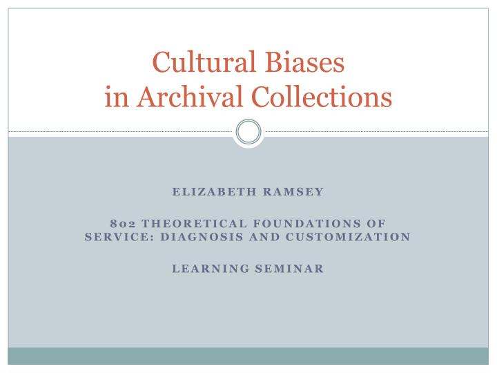cultural biases in archival collections n.