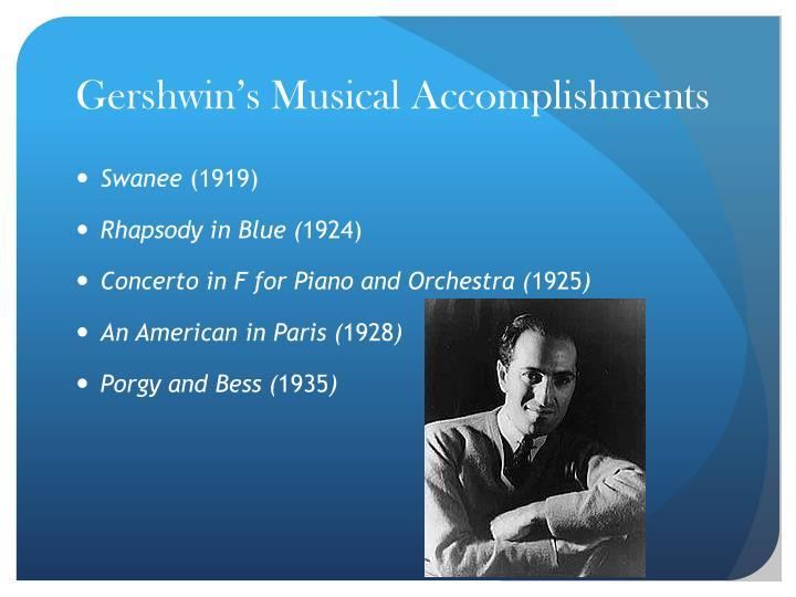 Gershwin s musical accomplishments