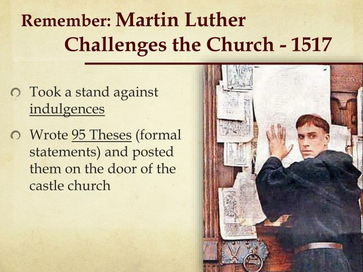 Remember martin luther challenges the church 1517