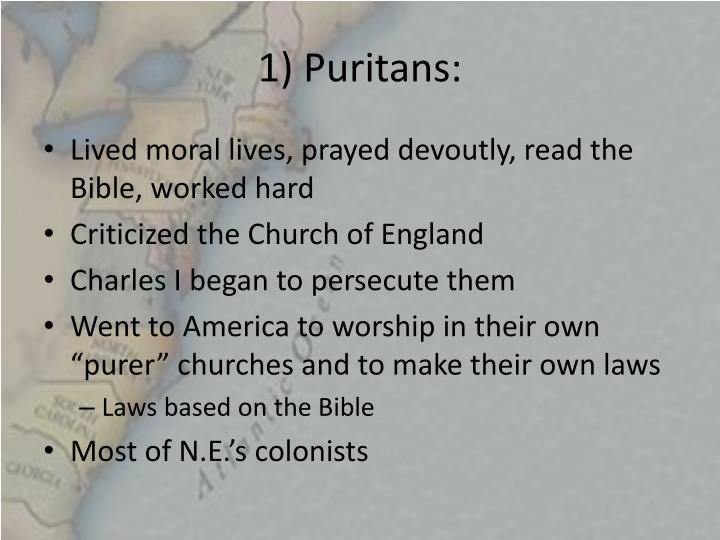 1) Puritans: