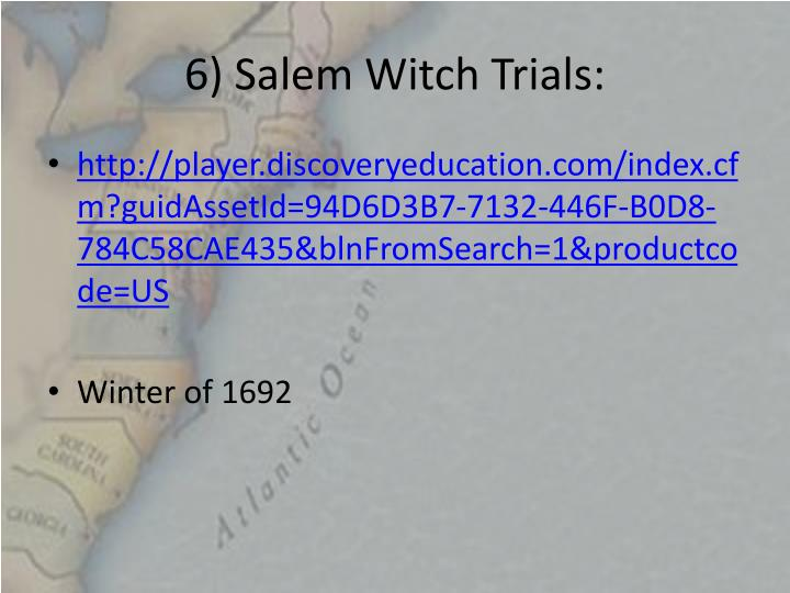 6) Salem Witch Trials: