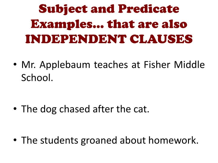 Subject and Predicate Examples… that are also