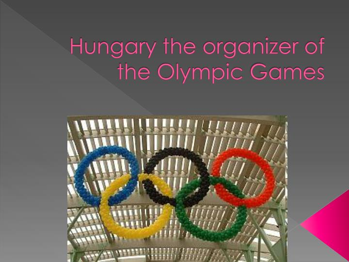 hungary the organizer of the olympic games n.