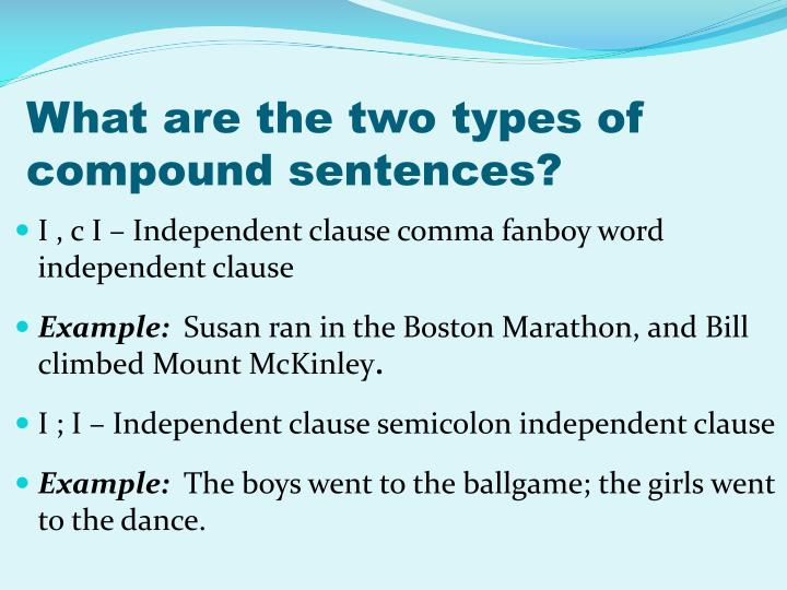 What are the two types of compound sentences?