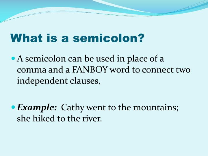 What is a semicolon?