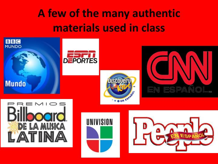 A few of the many authentic materials used in class