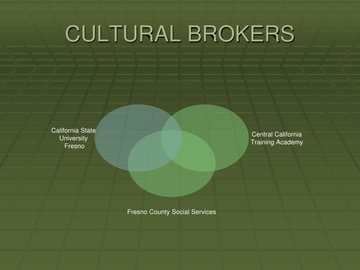 CULTURAL BROKERS