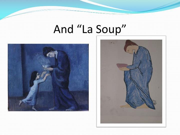 "And ""La Soup"""