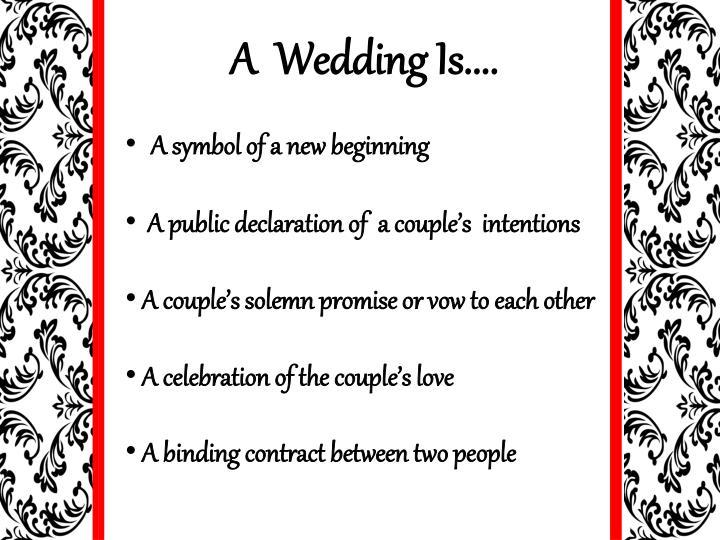 A  Wedding Is....