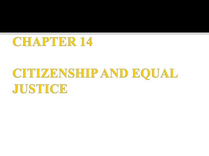 chapter 14 citizenship and equal justice n.