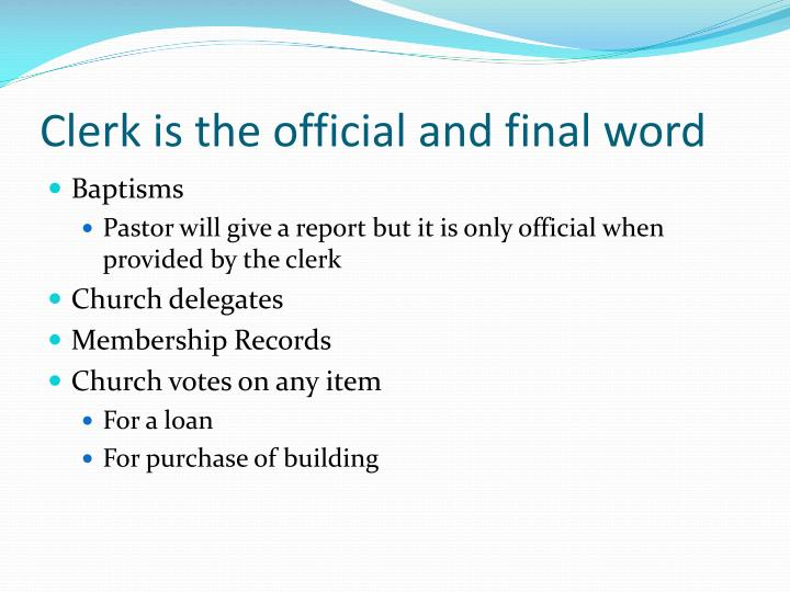 Clerk is the official and final word