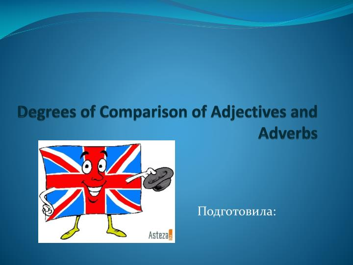 degrees of comparison of adjectives and adverbs n.