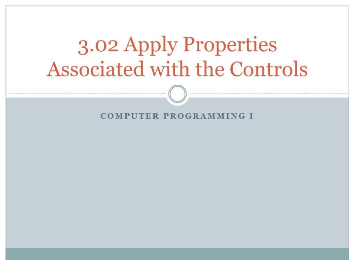 3 02 apply properties associated with the controls n.