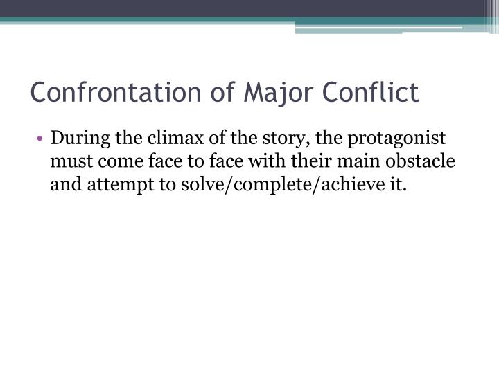 Confrontation of Major Conflict