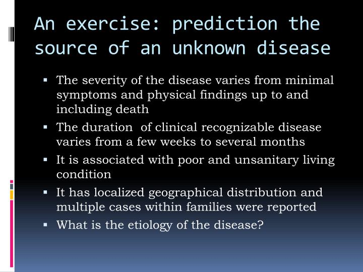 An exercise: prediction the source of an unknown disease